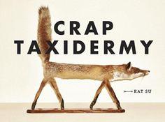 Crap Taxidermy: Amazon.de: Kat Su: Fremdsprachige Bücher