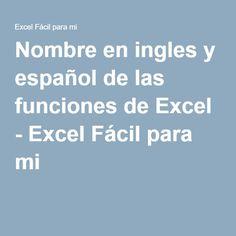 Nombre en ingles y español de las funciones de Excel - Excel Fácil para mi