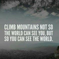 Climb mountains #quote