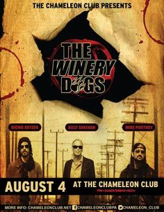 The Winery Dogs - - Chameleon Club, Lancaster, PA I Love It Loud, The Winery Dogs, Billy Sheehan, Dog Poster, Chameleon, Lancaster, Club, Movie Posters, Movies