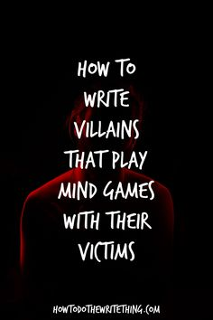 How To Write Villains That Play Mind Games With Their VictimsYou can find Writing tips and more on our website.How To Write Villains That Play Mind Games With Their Victims Book Writing Tips, Creative Writing Prompts, Writing Words, Fiction Writing, Writing Help, Better Writing, Writing Ideas, Quotes About Writing, Writing Games