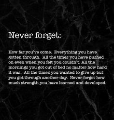 Never forget the survival knowledge and understanding experience wisdom you've earned. Great Quotes, Quotes To Live By, Me Quotes, Motivational Quotes, Inspirational Quotes, Trauma, Ptsd, Positive Affirmations, Positive Quotes