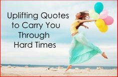 30 #Uplifting Quotes to Carry You Through Hard Times. visit www.bmabh.com for more inspirational quotes. Be Motivated And Be Happy - bmabh.com