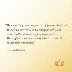 Welcome the present moment