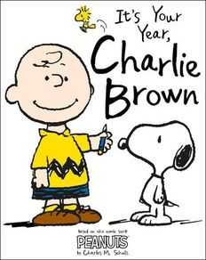 It's Your Year, Charlie Brown - Charlie Browm, Woodstock and Snoopy