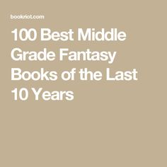 100 Best Middle Grade Fantasy Books of the Last 10 Years