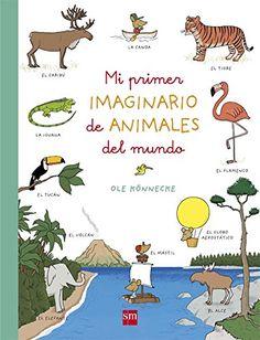 Mi primer imaginario de animales del mundo      Ole Könnecke      Editorial SM    +3 años    Se trata de un libro de gran formato, graci...