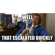 Ron Burgundy!!!! Well that escalated quickly. #Anchorman