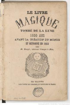 """""""Le Livre magique tombé de la Lune 1500 ans avant la création du monde"""". Editorial Gangel, Metz (hacia 1848)."""