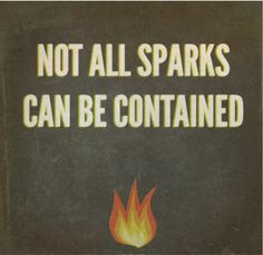 not all sparks can be contained (A.K.A katniss and peeta's love :) )