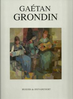GRONDIN, GAETAN. Gaétan Grondin (Signé)