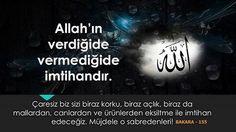 Allahin verdigide vermedigide imtihandir. ~ Kuaza