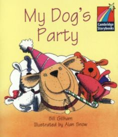 My dog's party. Bill Gillham. Cambridge University Press, 2001
