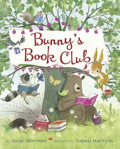 Bunny's Book Club | Annie Silvestro, Tatjana Mai-Wyss | February 7th 2017 | t tells the story of a book-loving bunny who sneaks into the town library and borrows books for all his forest friends. #picturebook #2017
