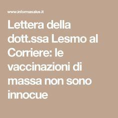 Lettera della dott.ssa Lesmo al Corriere: le vaccinazioni di massa non sono innocue