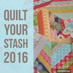 Hello! Welcome to week one of Quilt Your Stash 2016! I'm looking forward to this journey of getting and keeping organized and of using and sewing and quilting the fabrics I have in my stash.  During t