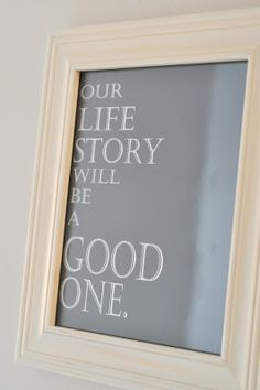 Decorating Through Dental School - Our Life Story will be a Good One Printable DIY