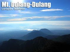 Mt. Dulang-Dulang (2,938+) Backpacking Tips, One Life, Mountaineering, Pinoy, Philippines, To Go, Inspirational Quotes, Mountains, Words
