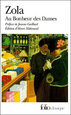 Au Bonheur des Dames by Émile Zola. Been thinking about reading this again after a weekend in Paris. Amazing book and ahead of it's time. Good Books, Books To Read, My Books, Emile Zola, Maurice Denis, Avant Garde Artists, Pierre Bonnard, Cinema, Edouard Vuillard