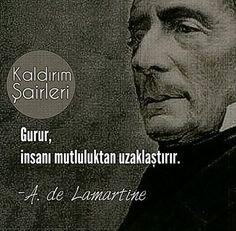 Gurur, insanı mutluluktan uzaklaştırır.   - Alphonse de Lamartine  #sözler #anlamlısözler #güzelsözler #manalısözler #özlüsözler #alıntı #alıntılar #alıntıdır #alıntısözler
