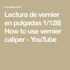 Lectura de vernier en pulgadas 1/128| How to use vernier caliper - YouTube Kevin Macleod, Youtube, Fractions, Tools, Reading, Youtubers, Youtube Movies