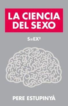 La ciencia del sexo by Pere Estupinya, Click to Start Reading eBook, Una aproximación al sexo innovadora y original que revolucionará nuestra mente y quizá también nuestr