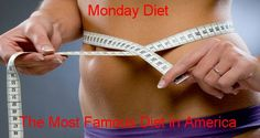 Monday Diet – The Most Famous Diet in America