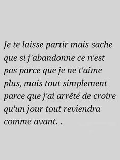 Arrêter de croire qu'un jour tout redeviendra comme avant The Words, Cool Words, Together Quotes, Cool Lyrics, Aesthetic Words, French Quotes, My True Love, Bad Mood, Some Quotes