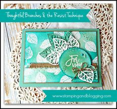 Thoughtful Branches and the resist technique by Sandi @ www.stampinwithsandi.com Sign In/Sign Up to Stampin and Blogging to view the new video loaded this morning and the PDF Tutorial Download.
