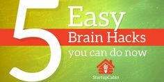 5 Easy Brain Hacks You Can Do Now, Startup Cabin Podcast and Blog. Startup Advise, Business advice, startup quotes, business quotes, entrepreneurs quotes, brainhacks, life hacks, brain
