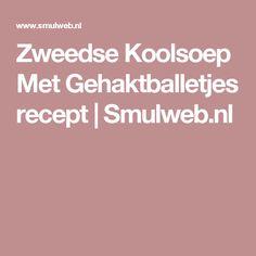 Zweedse Koolsoep Met Gehaktballetjes recept | Smulweb.nl