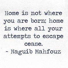 ...where all your attempts to escape cease...