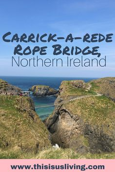 Visit Carrick-a-rede Rope Bridge, Northern Ireland. Take a bus tour up to Northern Ireland from Dublin. In one day: stop at several stops, learn a bit of Irish history and see beautiful views and coastlines.