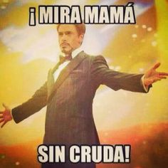 Mira mama... sin cruda! LOL Funny Inspirational Quotes, Funny Quotes, Funny Memes, Hilarious, Humor Quotes, Drunk Memes, Mexican Problems, Stupid Quotes, Mexican Memes