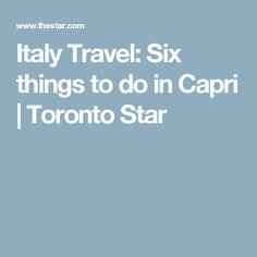Italy Travel: Six things to do in Capri | Toronto Star