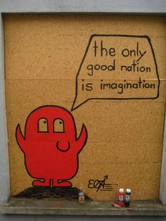 The only good nation is imagination :)