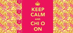 Keep Calm, Chi O and Lilly On!