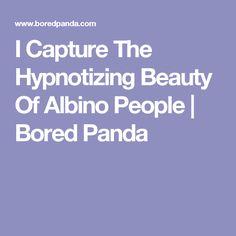 I Capture The Hypnotizing Beauty Of Albino People | Bored Panda