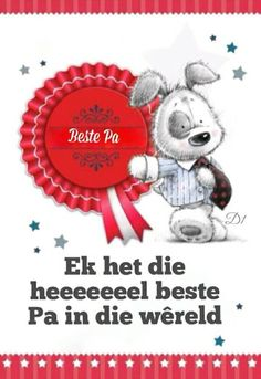 Ek het die heeeeeeel beste Pa in die wêreld Birthday Party Invitations, Birthday Wishes, Happy Birthday, Dad Quotes, Wisdom Quotes, Afrikaanse Quotes, Mother And Father, Mothers, Special Day