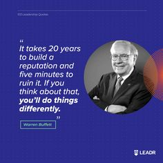 """""""It takes 20 years to build a reputation and five minutes to ruin it. If you think about that, you'll do things differently."""