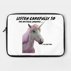 """Listen to the mystical unicorn, """"ill cut you"""" - Funny t shirt  """"The best designs on laptop / notebook covers that use funny sayings, funny quotes, funny slogans, insulting lines, sarcastic quotes, funny phrases and insults to make you laugh out loud."""" Our funny cases are of superior print quality and you will feel just great using them. #funnylaptopcover#funnyquotes #funnysayings #giftideas #laptopcover Funny Slogans, Funny Phrases, Funny Sayings, Laptop Cases, Notebook Covers, Sarcastic Quotes, You Funny, Laugh Out Loud, Funny Tshirts"""