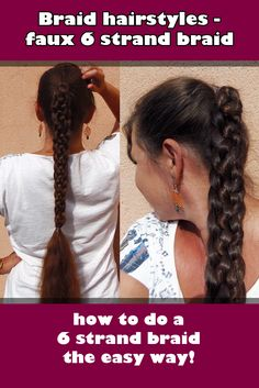 Braid hairstyles: faux 6 strand braid. How to do a 6 strand braid the easy way!