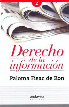 Derecho de la Información 2 / Paloma Fisac de Ron