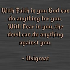 """With fear in you can't relate with God. That's why God said """"Fear not"""" 365 times in the bible. That means everyday God is telling you to be FEARLESS .  #motivation #fearless  #faith #gospel"""
