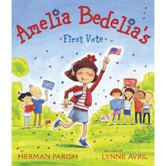 Amelia Bedelia's First Vote:  Teaching kids about elections