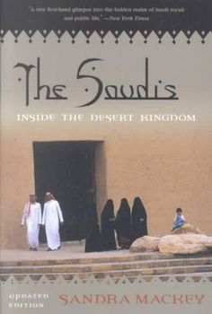 The Saudis: Inside the Desert Kingdom