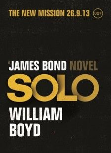 """A look at how the title of William Boyd's James Bond novel, """"Solo"""", is linked to Ian Fleming; but did Boyd miss that link? James Bond Books, New James Bond, William Boyd, Lp Cover, Skyfall, New Books, Novels, Connection, Romans"""
