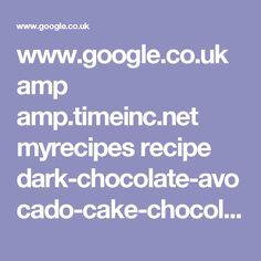www.google.co.uk amp amp.timeinc.net myrecipes recipe dark-chocolate-avocado-cake-chocolate-avocado-frosting%3fsource=dam