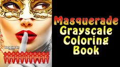 Get Ready for the Masquerade Adult Grayscale Coloring Book