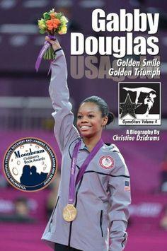 Gabby Douglas: Golden Smile, Golden Triumph (GymnStars Series #4)